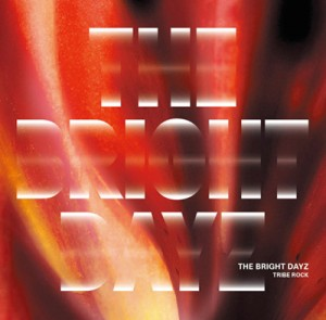"TRIBE ROCK ""THE BRIGHT DAYZ"" / CD Jacket"