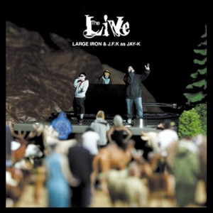 "Large Iron & J.F.K as JAY-K ""The Live"" / CD Jacket, Flyer & Poster"